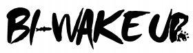 BI-WAKE UP